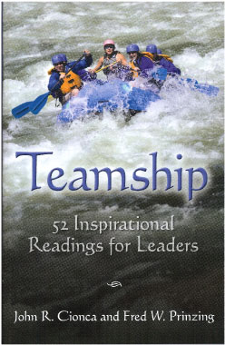 Teamship: 52 Inspirational Readings for Leaders. John R. Cionca & Fred W. Prinzing
